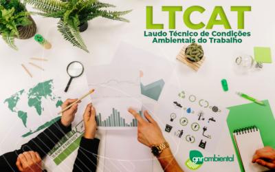 O que é o LTCAT? Laudo Técnico de Condições Ambientais do Trabalho